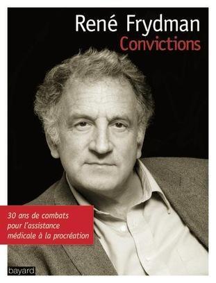 Convictions, René Frydman, Bayard, 2009